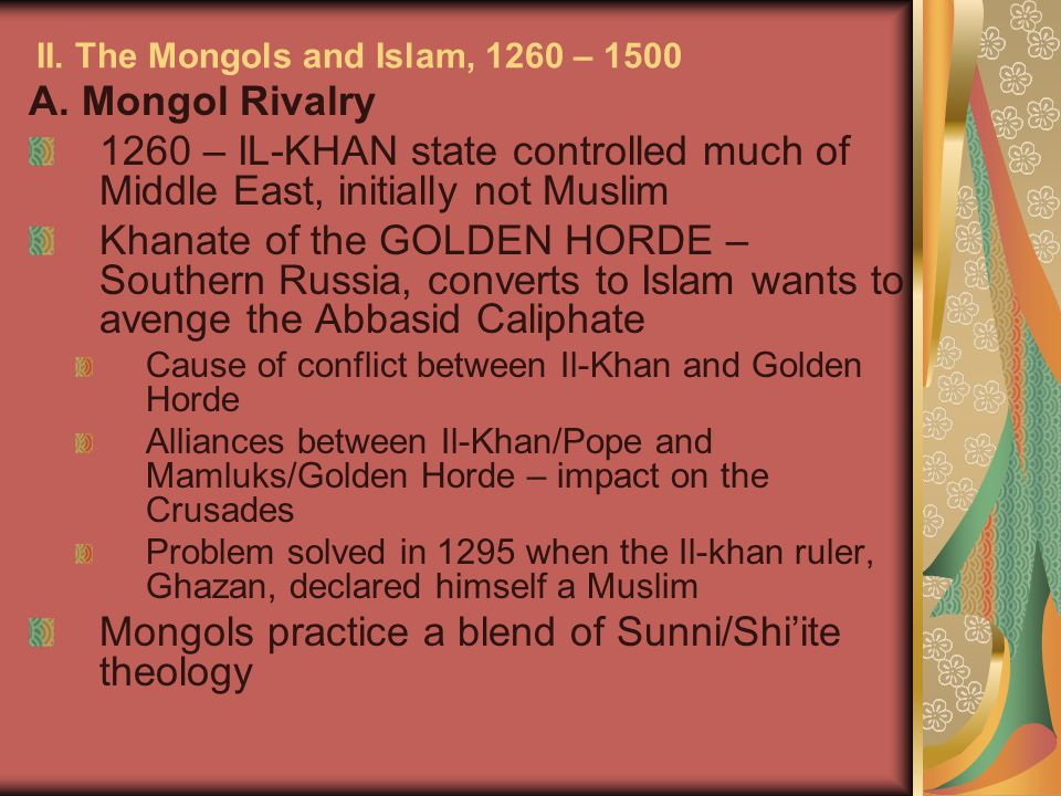 II. The Mongols and Islam, 1260 – 1500 A.