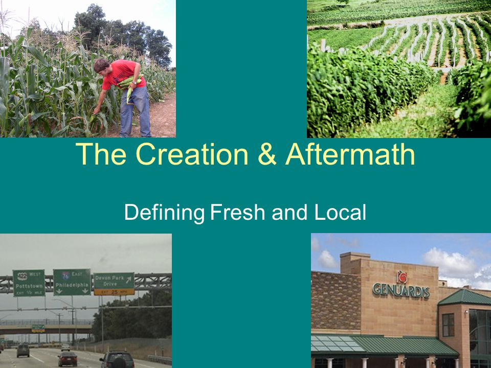 The Creation & Aftermath Defining Fresh and Local