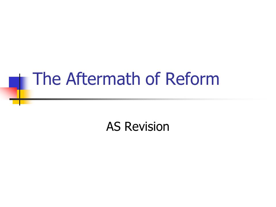 The Aftermath of Reform AS Revision