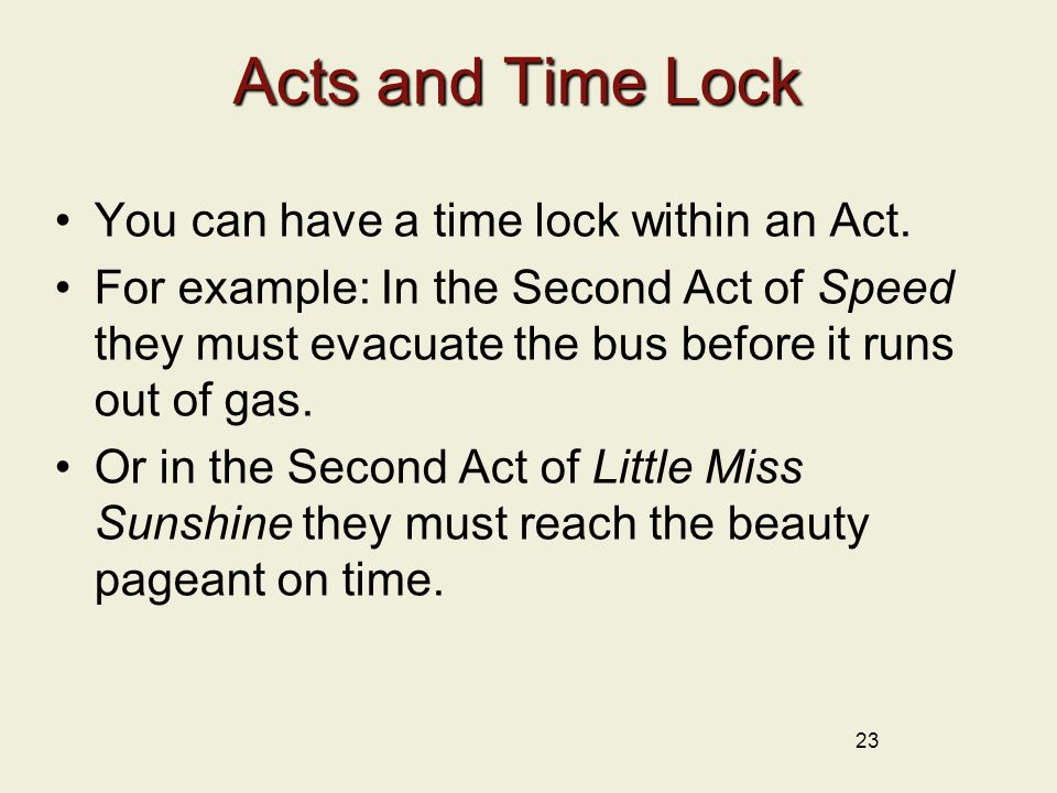 Acts and Time Lock You can have a time lock within an Act.