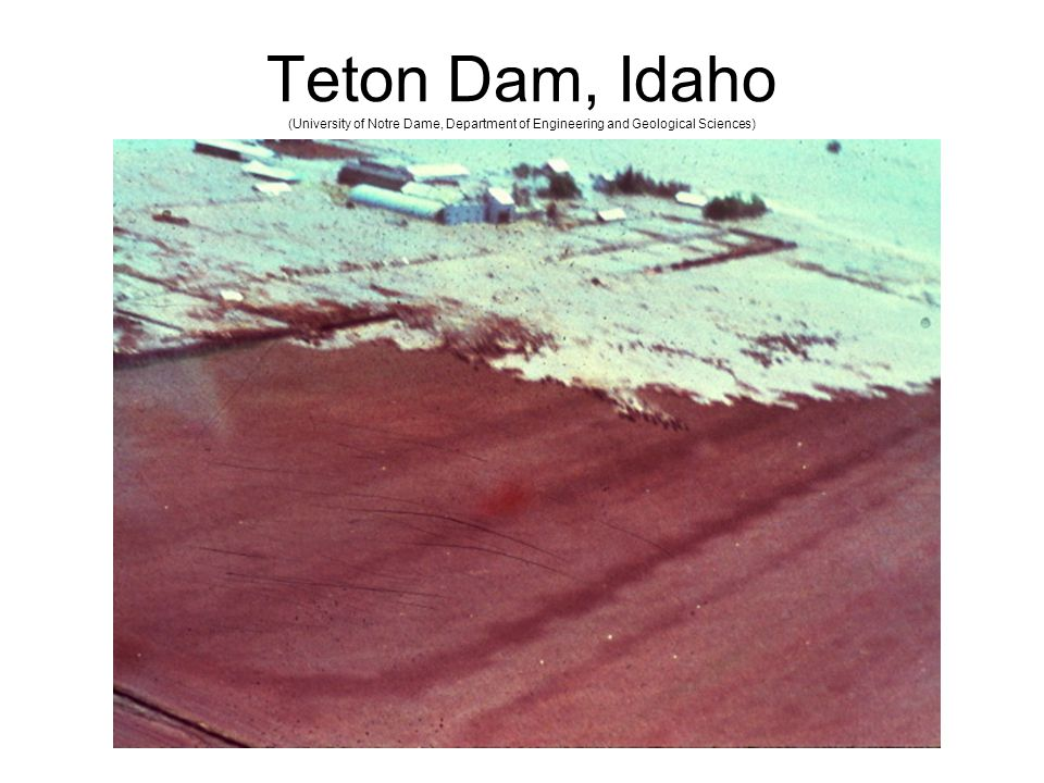 Teton Dam, Idaho (University of Notre Dame, Department of Engineering and Geological Sciences)