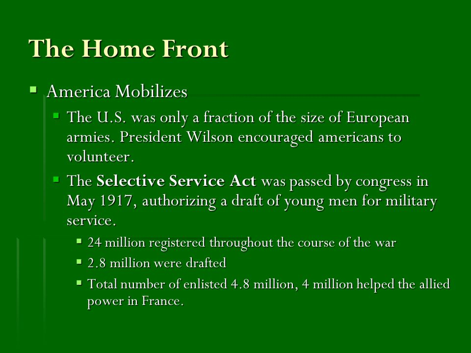 The Home Front  America Mobilizes  The U.S. was only a fraction of the size of European armies.