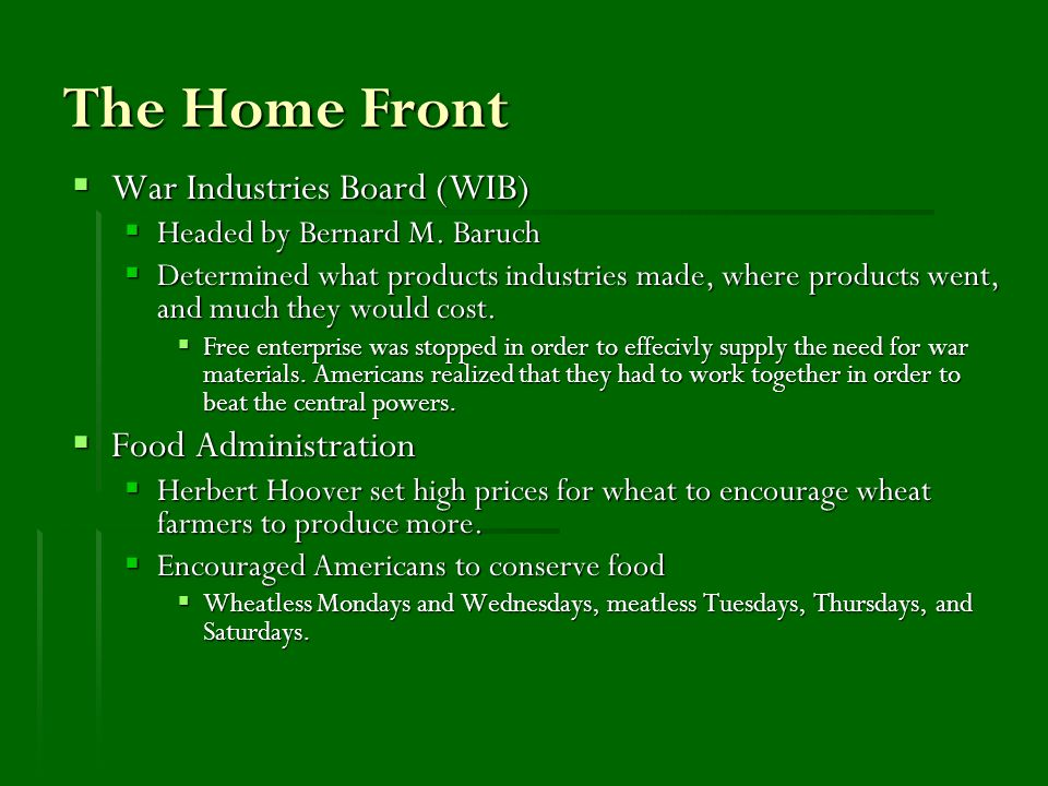 The Home Front  War Industries Board (WIB)  Headed by Bernard M.