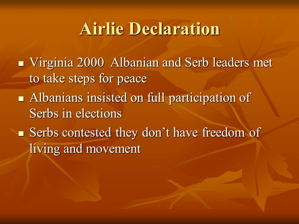 Airlie Declaration Virginia 2000 Albanian and Serb leaders met to take steps for peace Virginia 2000 Albanian and Serb leaders met to take steps for p