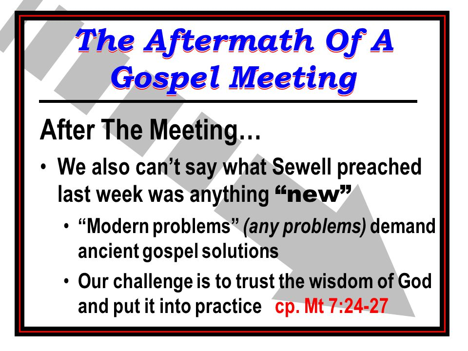 "After The Meeting… We also can't say what Sewell preached last week was anything ""new"" ""Modern problems"" (any problems) demand ancient gospel solution"