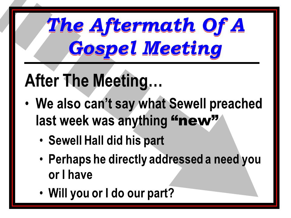 "After The Meeting… We also can't say what Sewell preached last week was anything ""new"" Sewell Hall did his part Perhaps he directly addressed a need y"