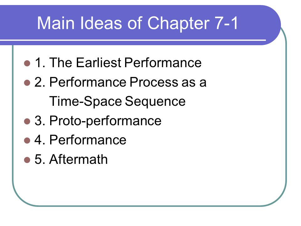 Main Ideas of Chapter 7-1 1. The Earliest Performance 2.
