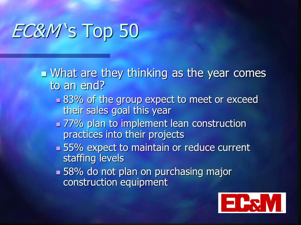 EC&M 's Top 50 What are they thinking as the year comes to an end.