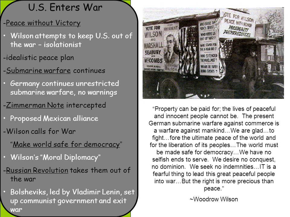 U.S. Enters War -Peace without Victory Wilson attempts to keep U.S.