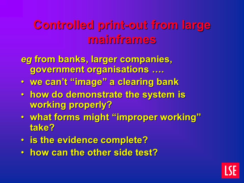 Controlled print-out from large mainframes eg from banks, larger companies, government organisations ….