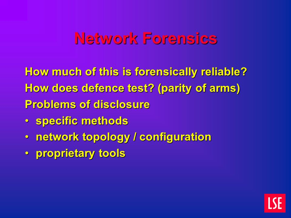 Network Forensics How much of this is forensically reliable.