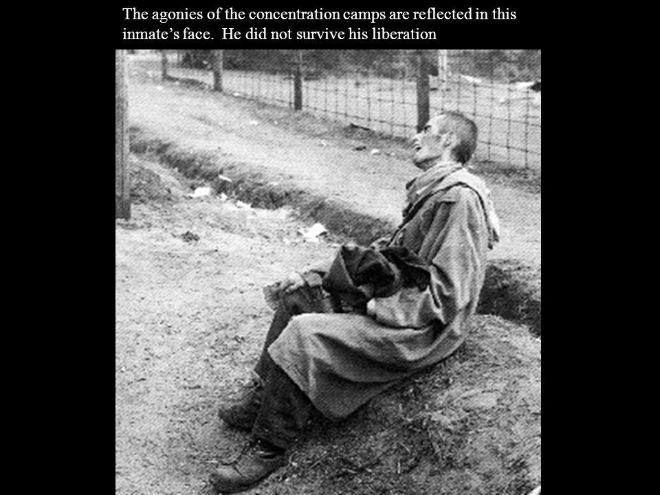 The agonies of the concentration camps are reflected in this inmate's face.