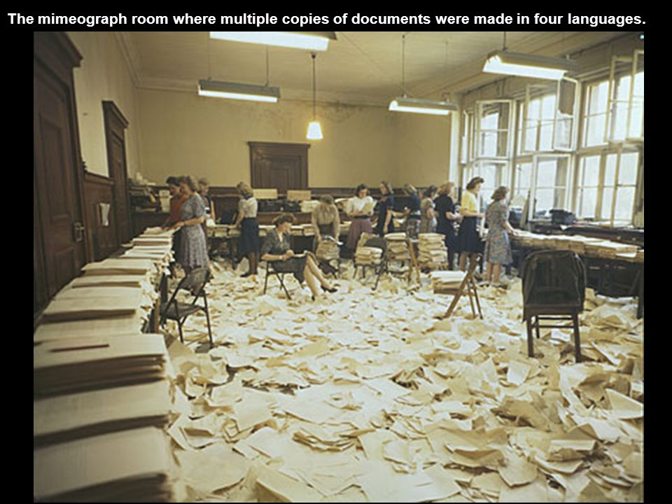 The mimeograph room where multiple copies of documents were made in four languages.