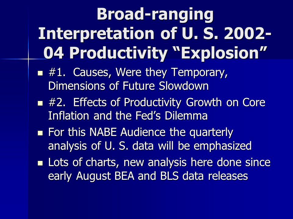 Broad-ranging Interpretation of U. S. 2002- 04 Productivity Explosion #1.