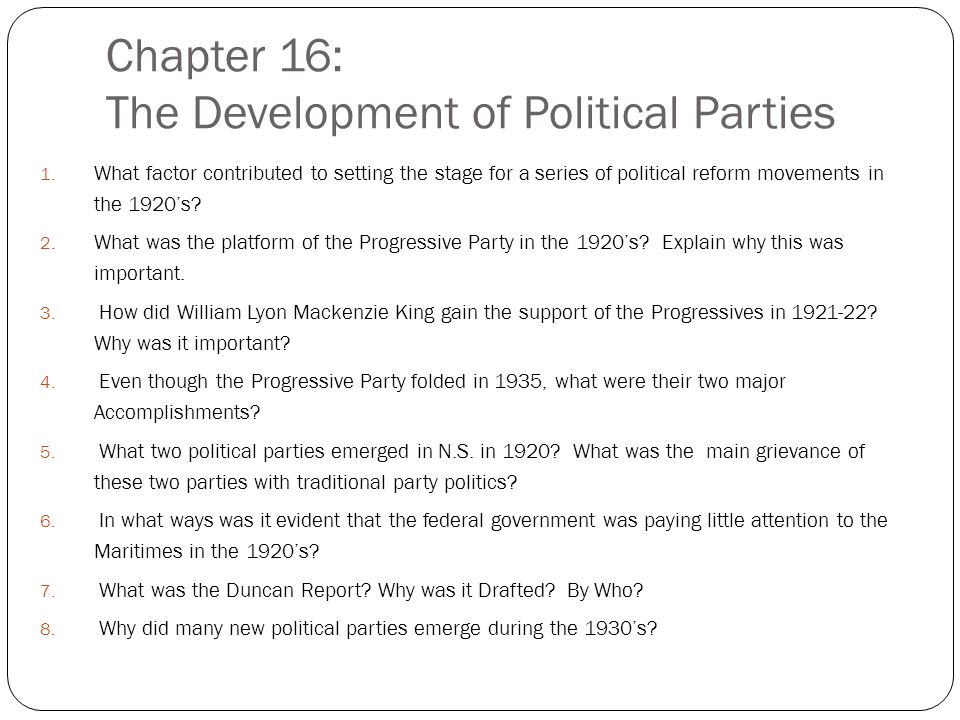 Chapter 16: The Development of Political Parties 1.