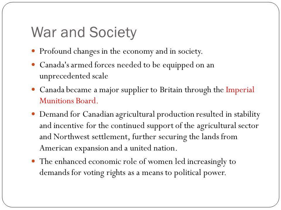 War and Society Profound changes in the economy and in society.