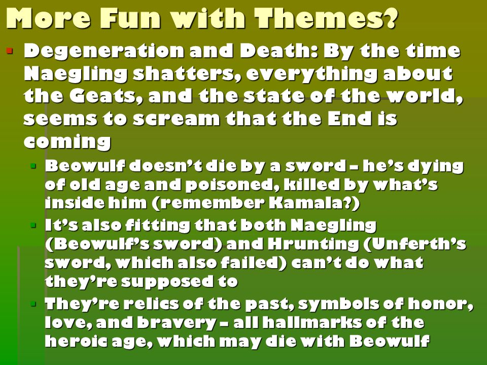 More Fun with Themes?  Degeneration and Death: By the time Naegling shatters, everything about the Geats, and the state of the world, seems to scream