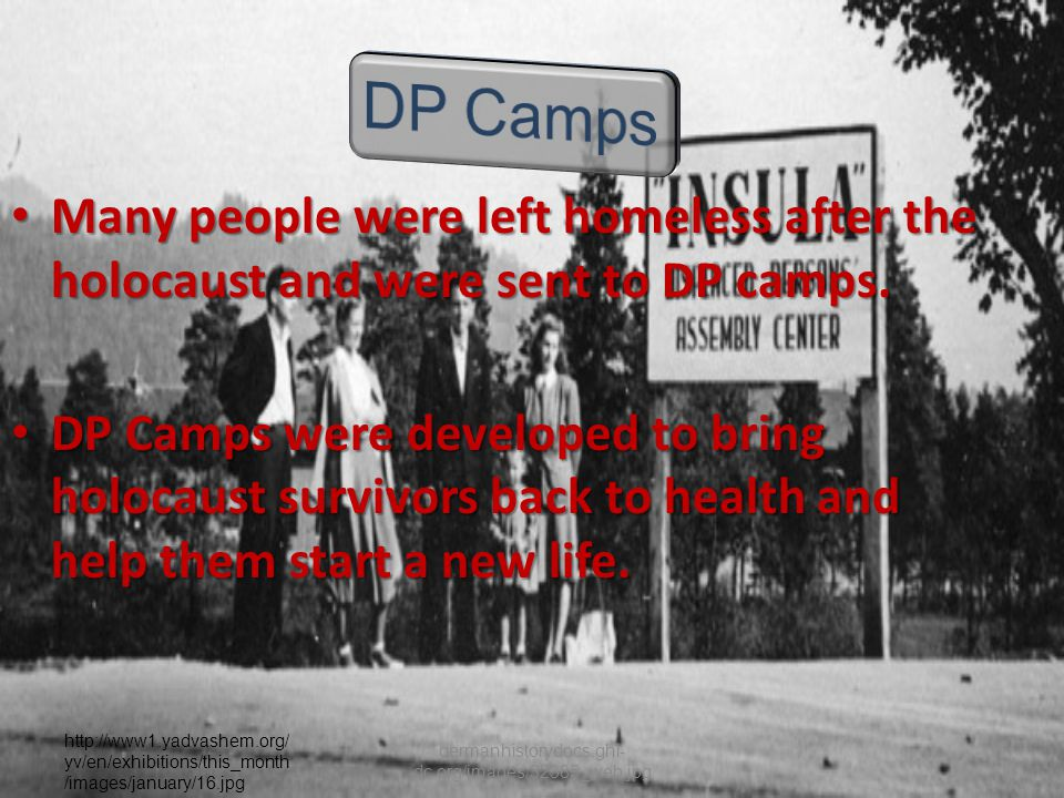  Survivors said living styles in the DP Camps were often Cramped a bit dirty And hard leave once your in.