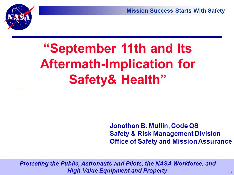 "Protecting the Public, Astronauts and Pilots, the NASA Workforce, and High-Value Equipment and Property Mission Success Starts With Safety ""September"