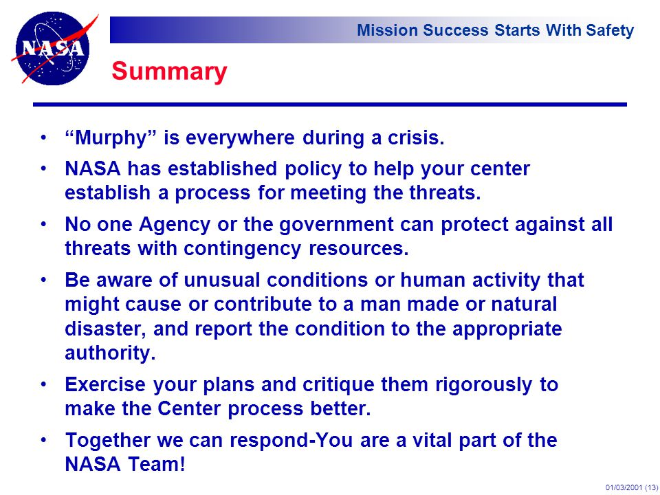 Mission Success Starts With Safety 01/03/2001 (13) Summary Murphy is everywhere during a crisis.