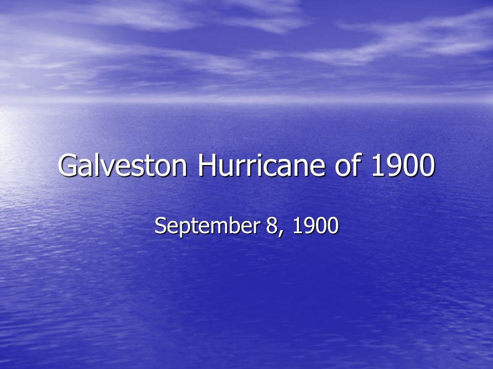 Galveston Hurricane of 1900 September 8, 1900