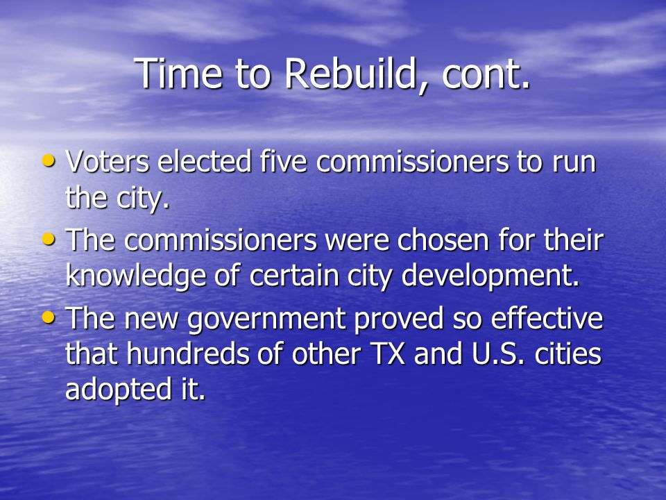 Time to Rebuild, cont.Voters elected five commissioners to run the city.