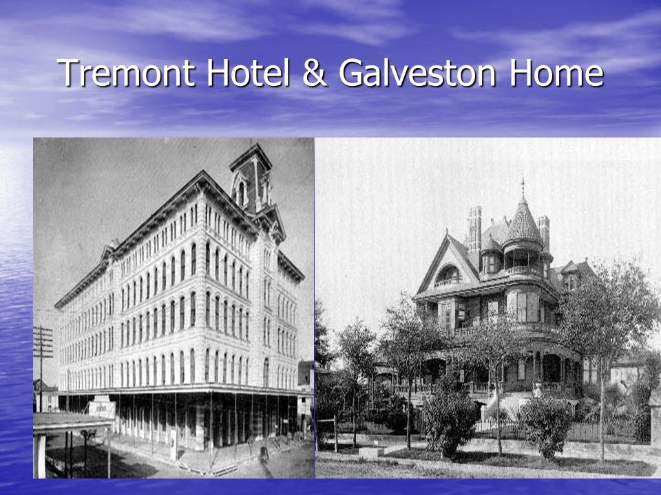 Tremont Hotel & Galveston Home