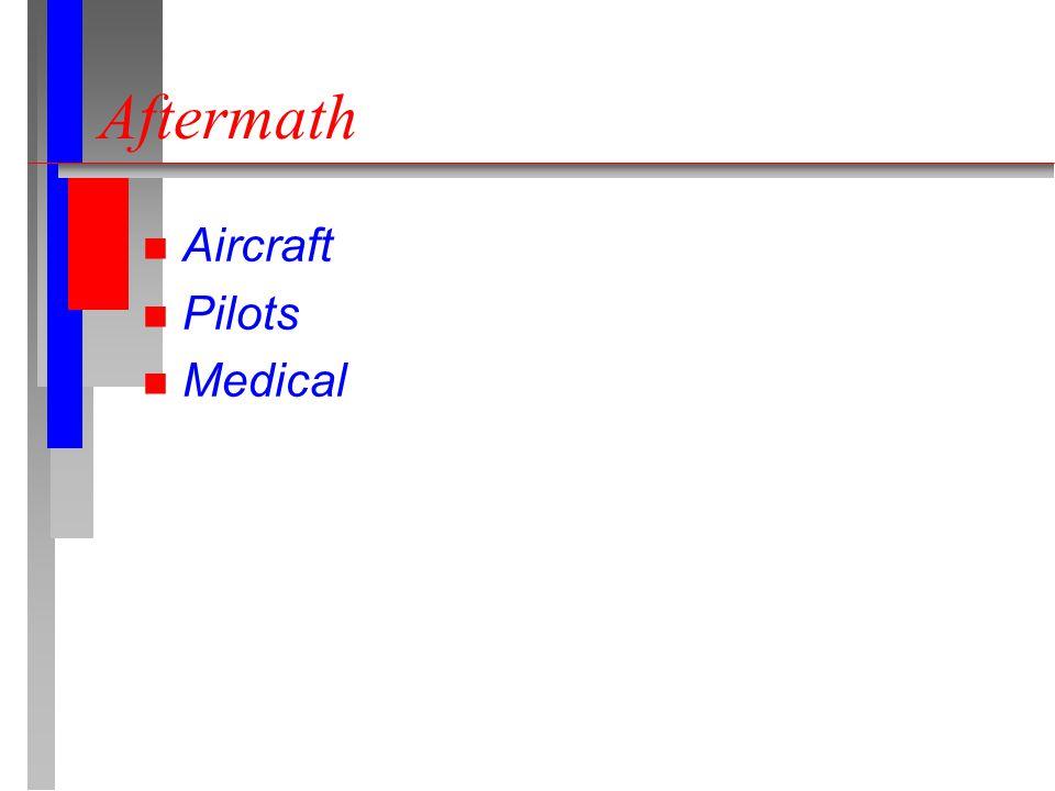 Aftermath n Aircraft n Pilots n Medical