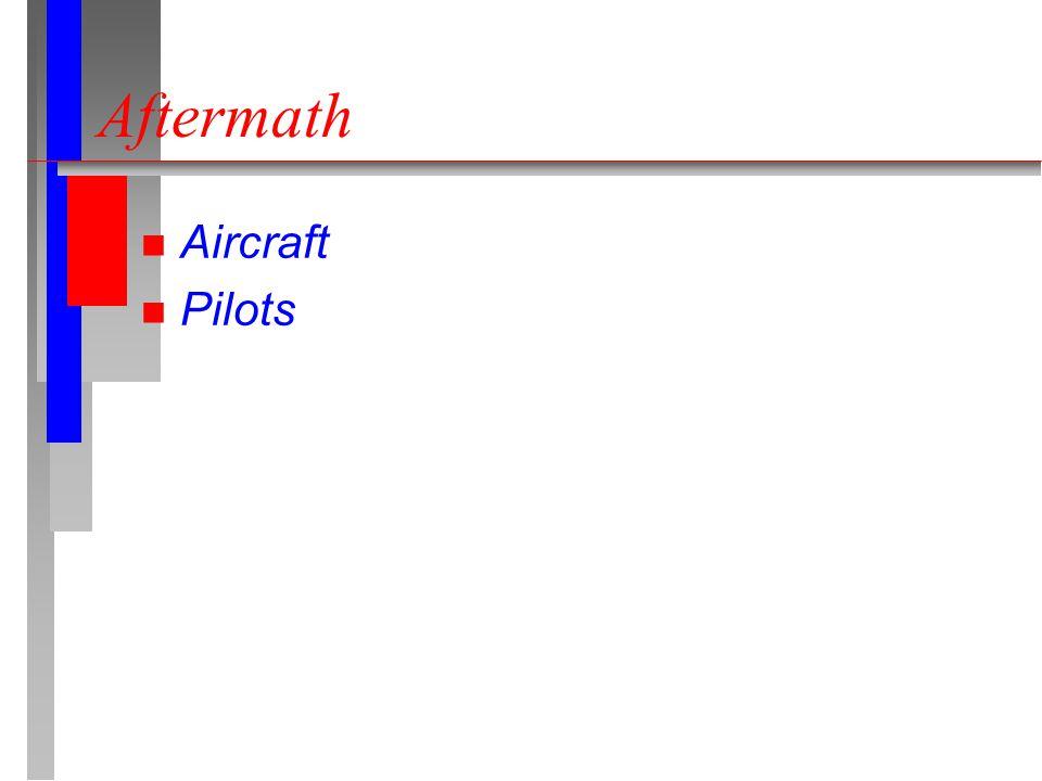 Aftermath n Aircraft n Pilots