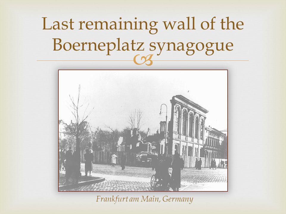  Last remaining wall of the Boerneplatz synagogue Frankfurt am Main, Germany