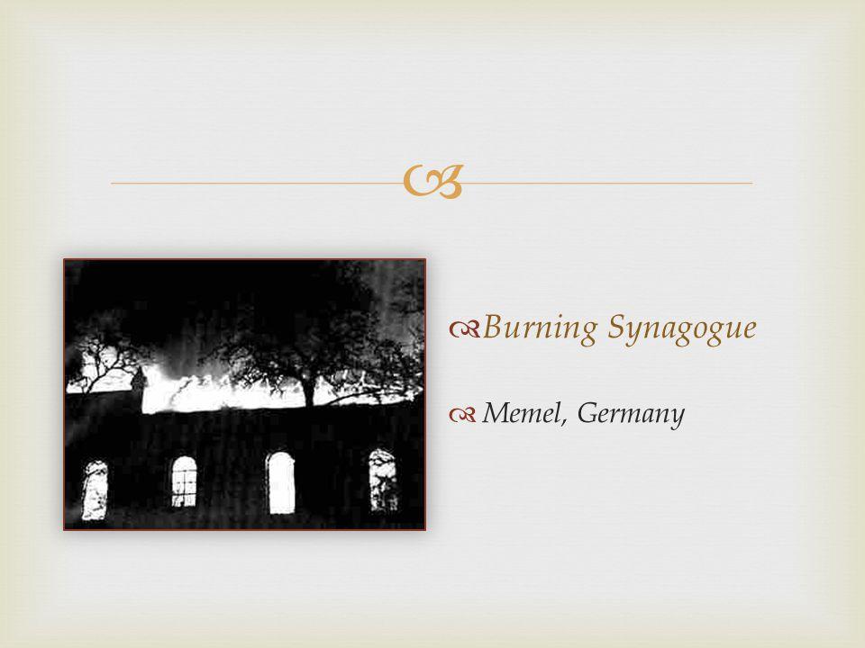   Burning Synagogue  Memel, Germany