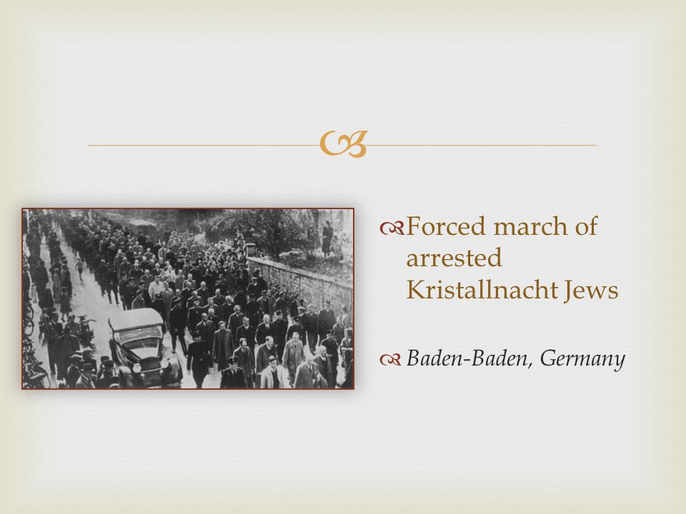   Forced march of arrested Kristallnacht Jews  Baden-Baden, Germany