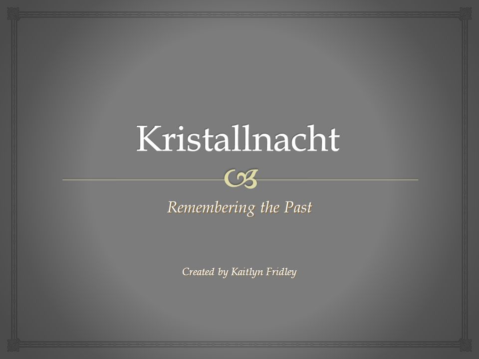Remembering the Past Created by Kaitlyn Fridley