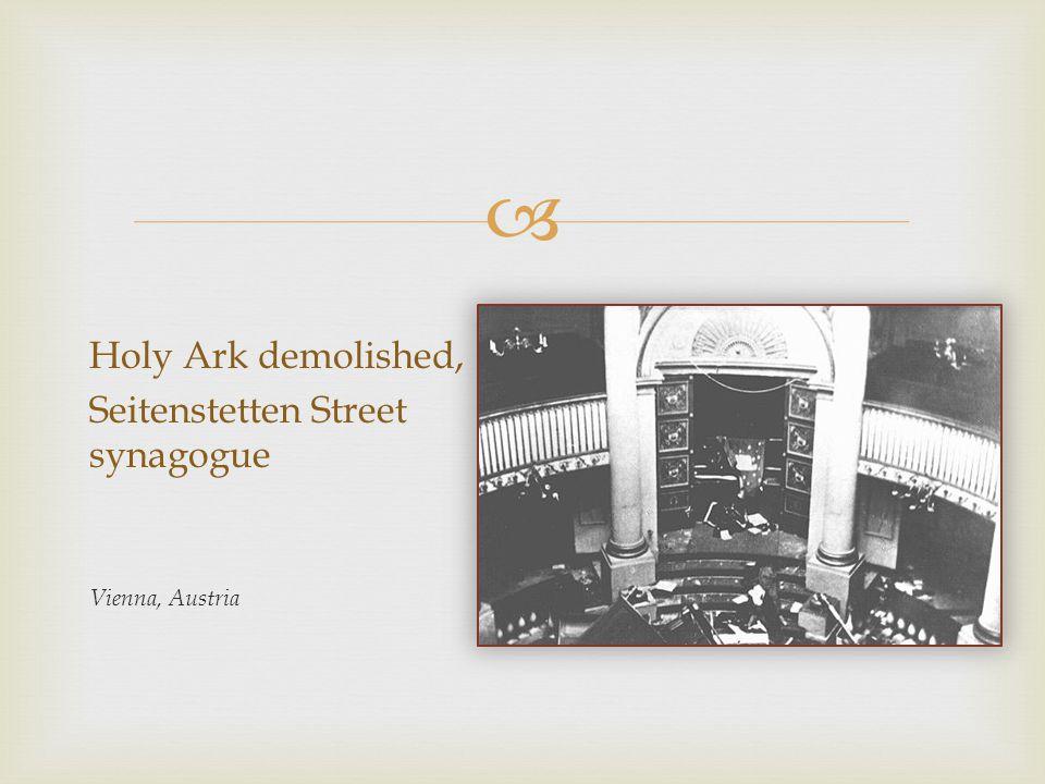  Holy Ark demolished, Seitenstetten Street synagogue Vienna, Austria