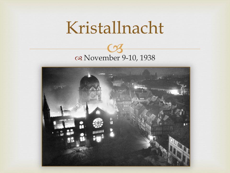   November 9-10, 1938 Kristallnacht
