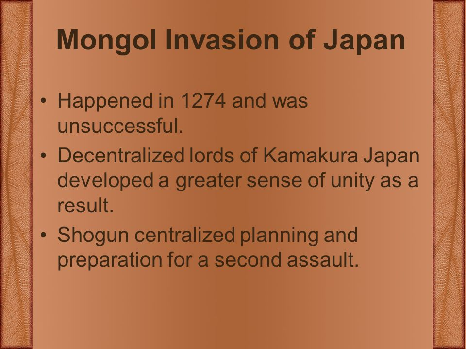 Mongol Invasion of Japan Happened in 1274 and was unsuccessful.