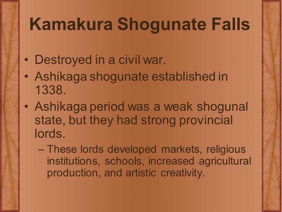 Kamakura Shogunate Falls Destroyed in a civil war.