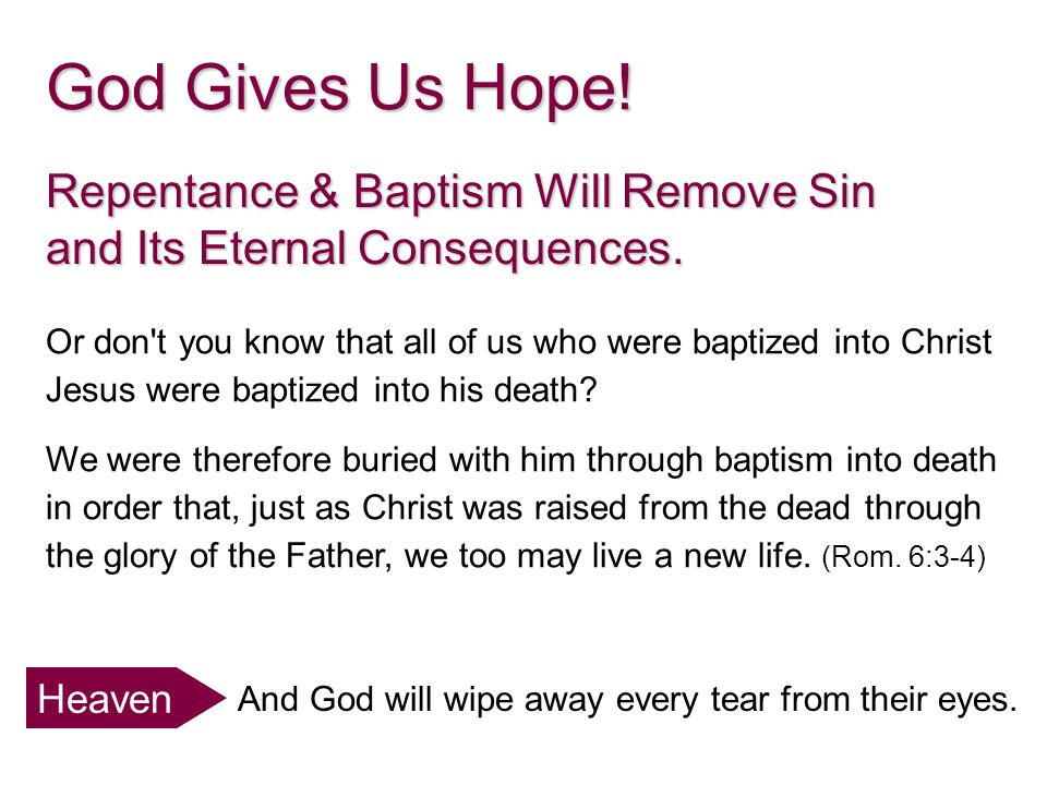 Repentance & Baptism Will Remove Sin and Its Eternal Consequences.