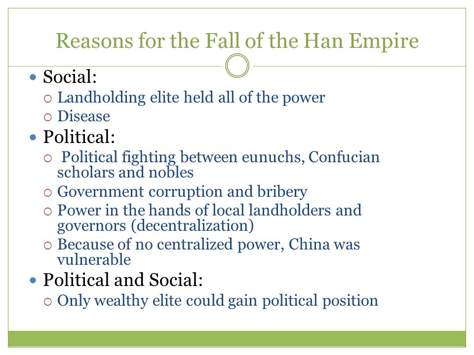 Comparison of Collapse Students should be able to discuss similarities and differences in the following areas: Political corruption and infighting Decentralization Foreign invaders Social decay Disease (Han and Rome) Change in religious or philosophical systems