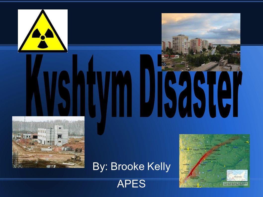 Sources ● Agreenroad.blogspot.com/2012/03/ozyorsk- kyshtym-mayak-nuclear-waste.html ● https://www.google.com/search?q=Kyshtym+Di saster&source=lnms&tbm=isch&sa=X&ei=Ggf4 UvqYOdOksQSL8IDoBw&ve