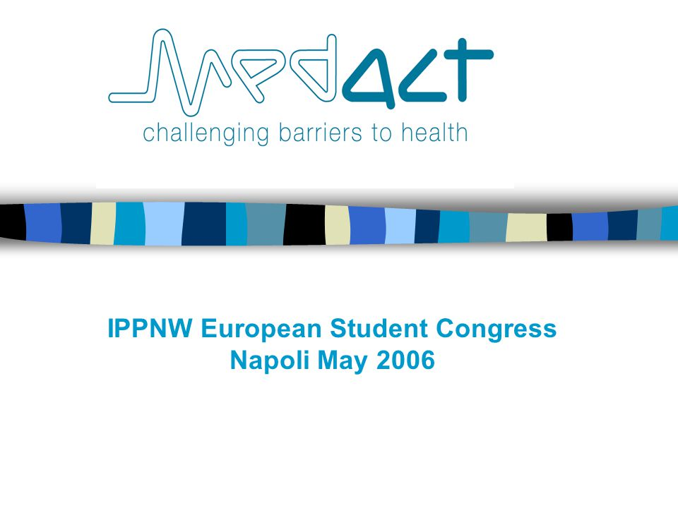 IPPNW European Student Congress Napoli May 2006