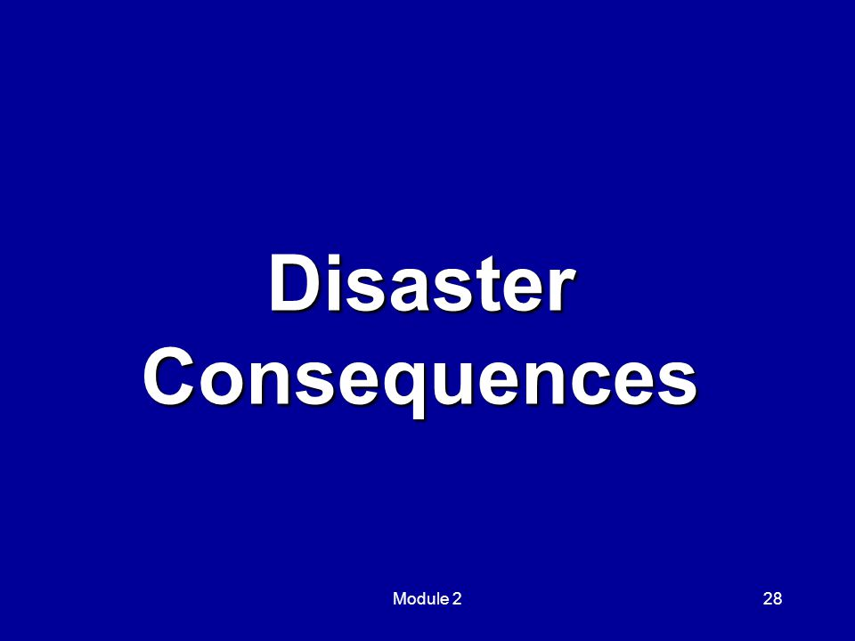 Module 228 Disaster Consequences