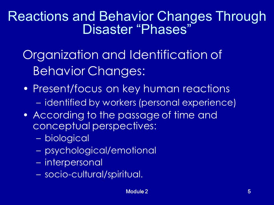 Module 25 Organization and Identification of Behavior Changes: Present/focus on key human reactions –identified by workers (personal experience) Accor
