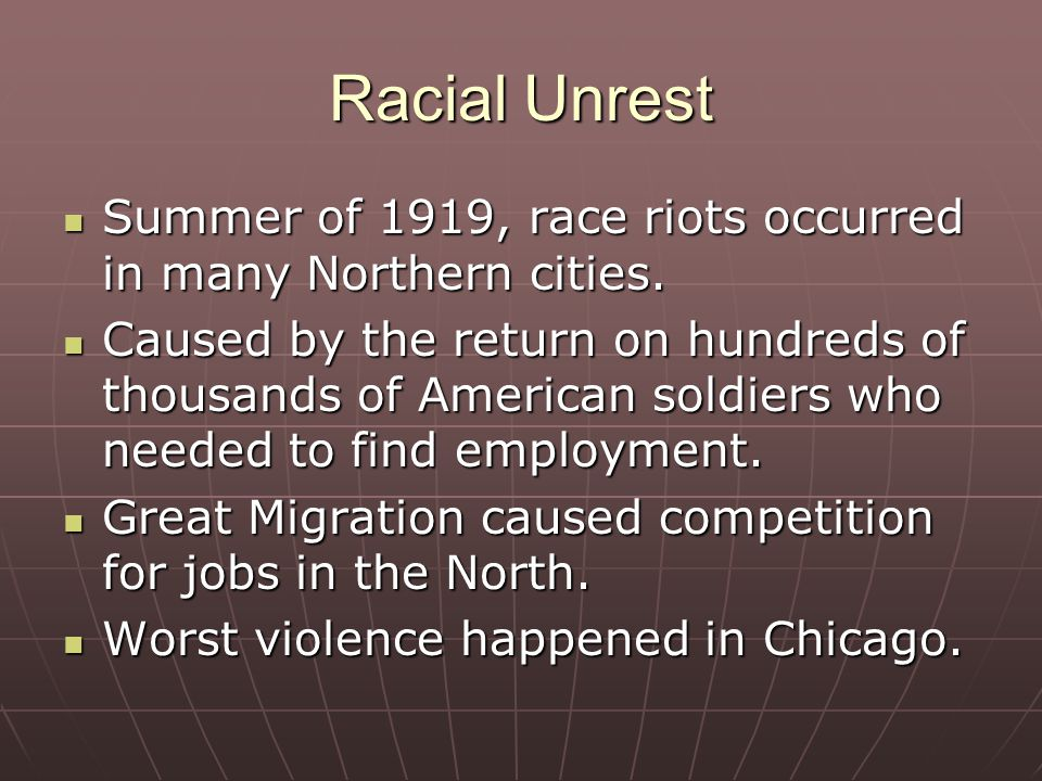 Racial Unrest Summer of 1919, race riots occurred in many Northern cities.