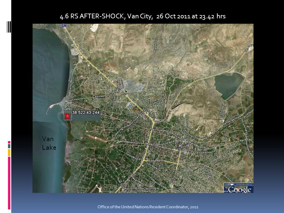 Van Lake 4.6 RS AFTER-SHOCK, Van City, 26 Oct 2011 at 23.42 hrs Office of the United Nations Resident Coordinator, 2011