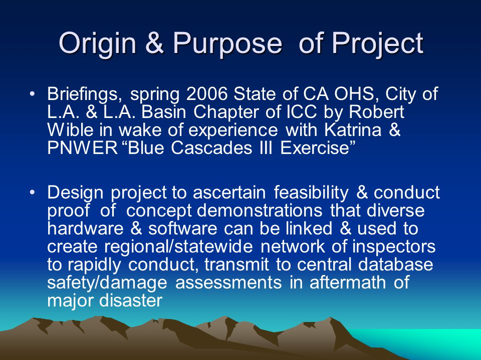 Origin & Purpose of Project Briefings, spring 2006 State of CA OHS, City of L.A. & L.A. Basin Chapter of ICC by Robert Wible in wake of experience wit