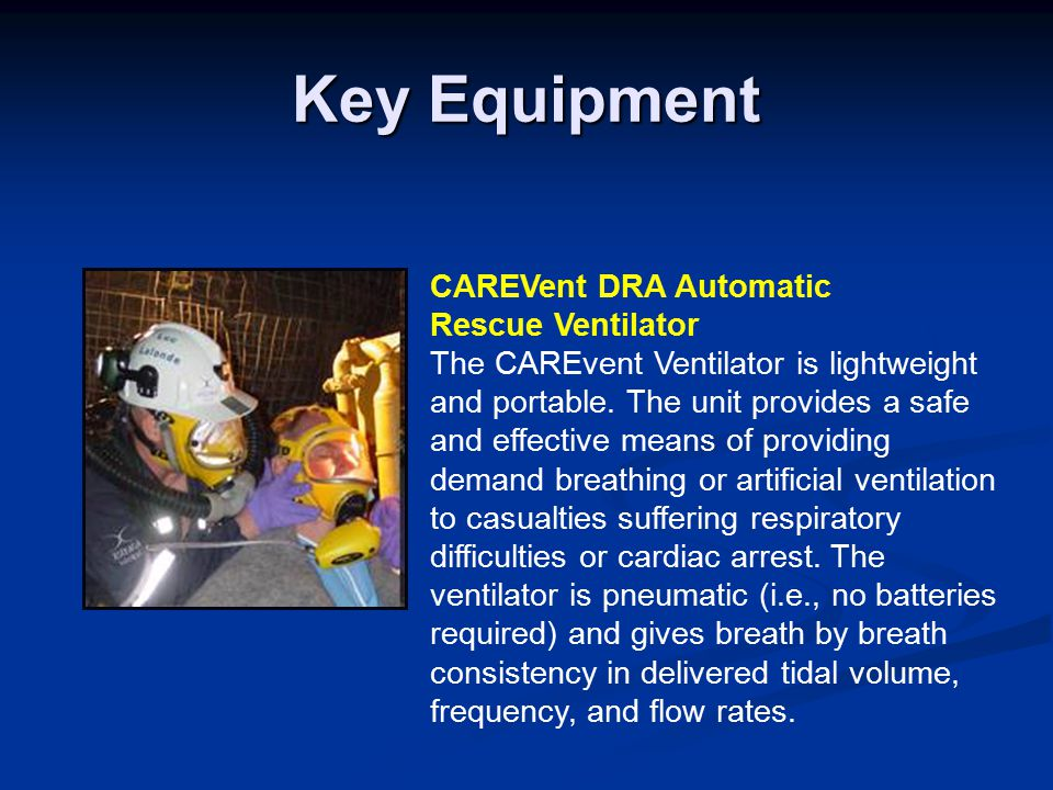 Key Equipment CAREVent DRA Automatic Rescue Ventilator The CAREvent Ventilator is lightweight and portable.