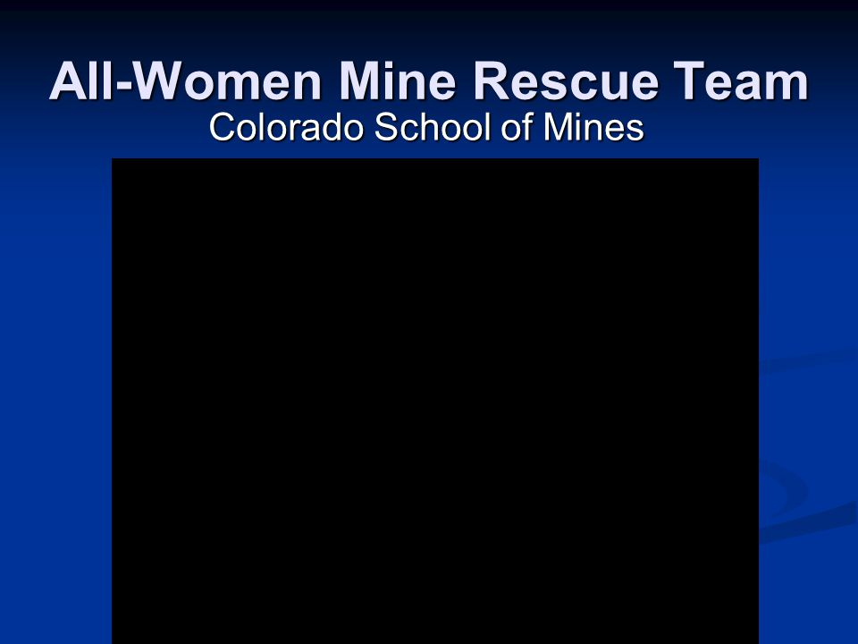 All-Women Mine Rescue Team Colorado School of Mines