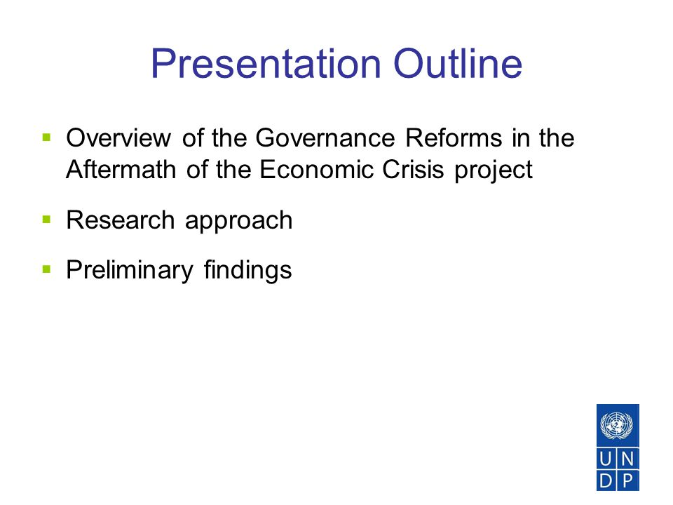 Presentation Outline  Overview of the Governance Reforms in the Aftermath of the Economic Crisis project  Research approach  Preliminary findings