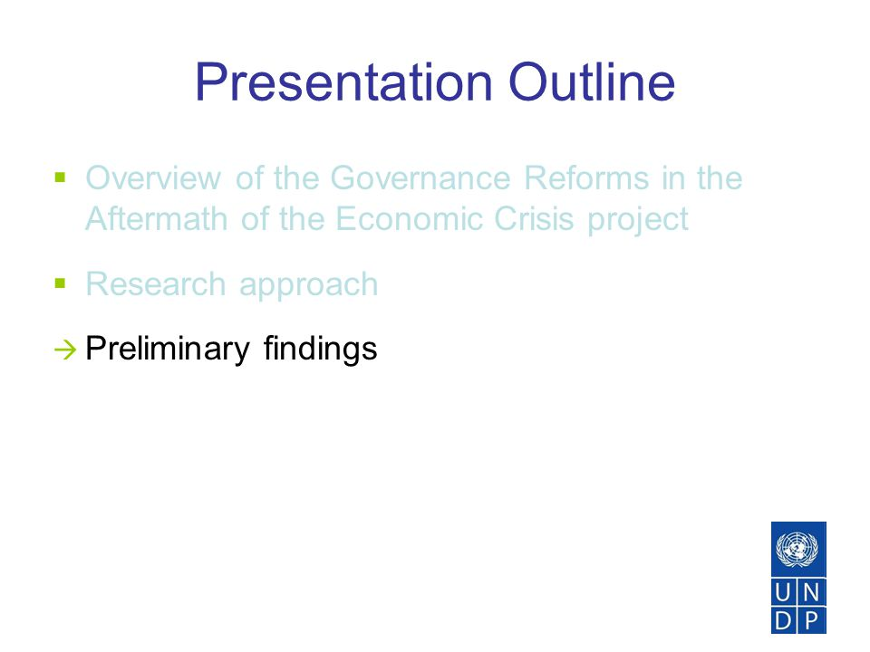 Presentation Outline  Overview of the Governance Reforms in the Aftermath of the Economic Crisis project  Research approach  Preliminary findings